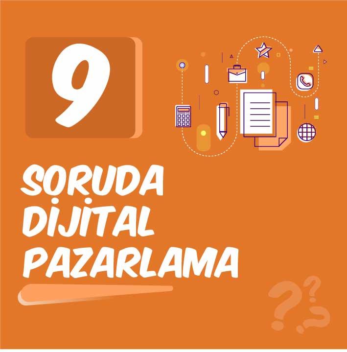 9 Soruda Dijital Pazarlama